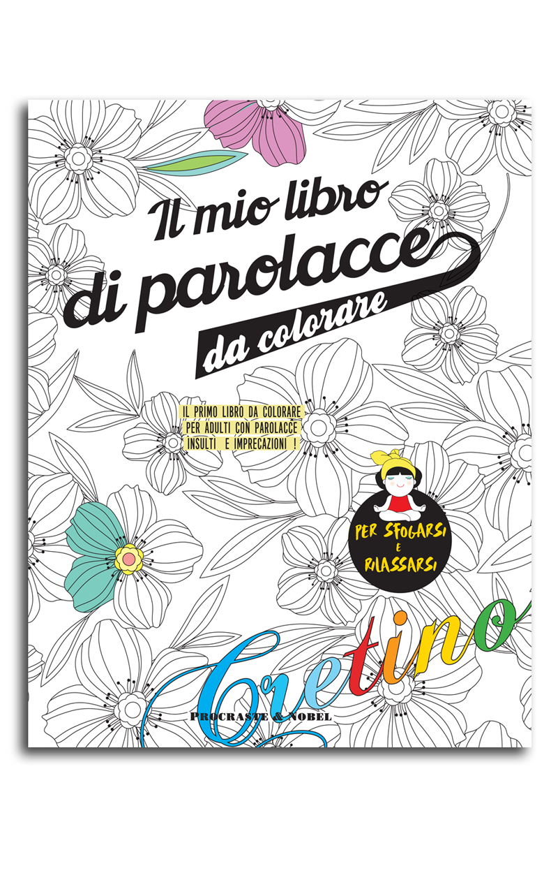 Il mio libro di parolacce da colorare - Libri da colorare di fiori ...